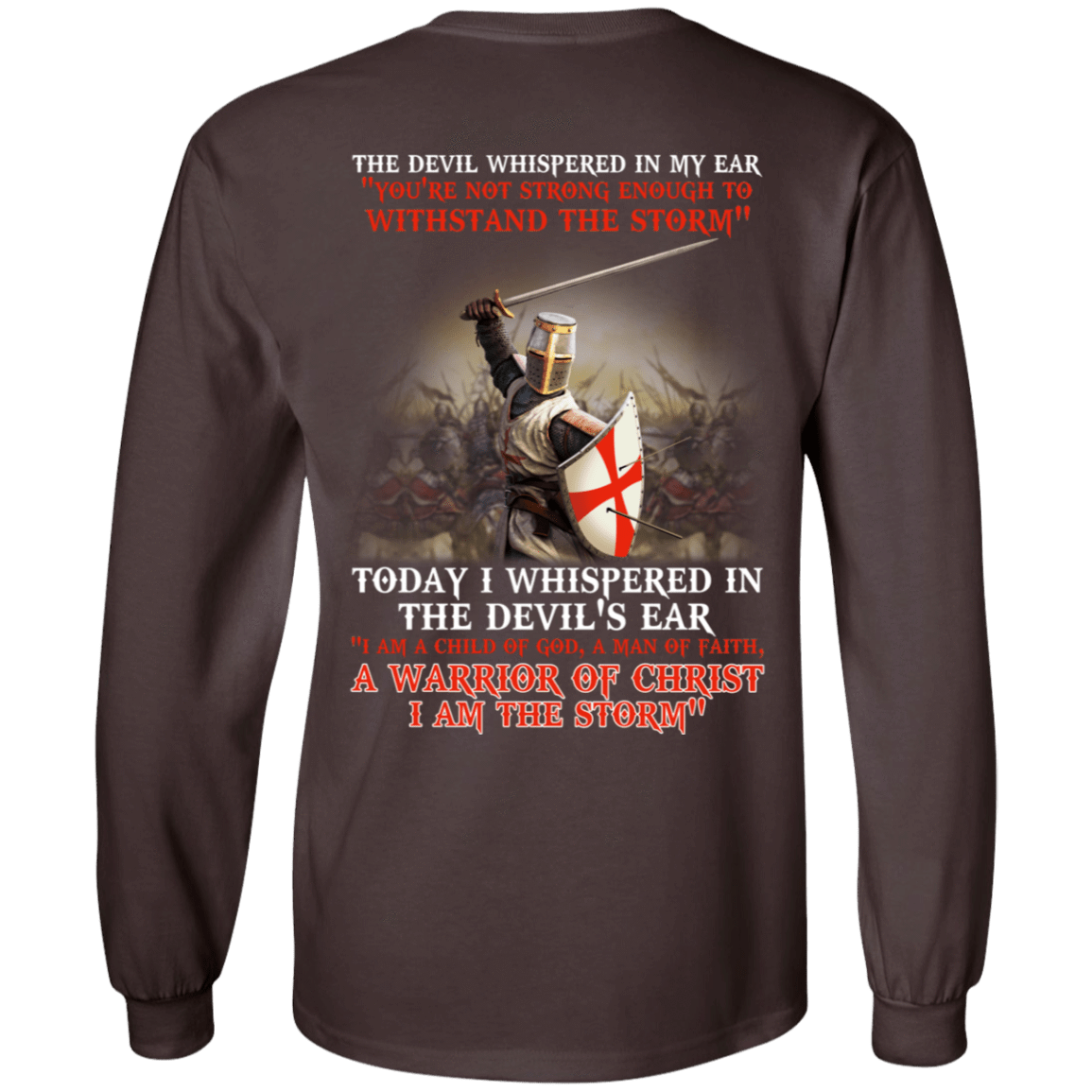 Knight Templar: I Am A Child Of God A Warrior Of Christ I Am The Storm 30-2107-72774740-10724 - Tee Ript