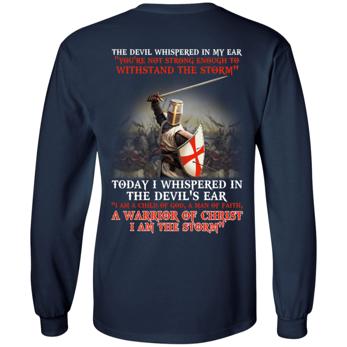 Knight Templar: I Am A Child Of God A Warrior Of Christ I Am The Storm 30-184-72774740-331 - Tee Ript