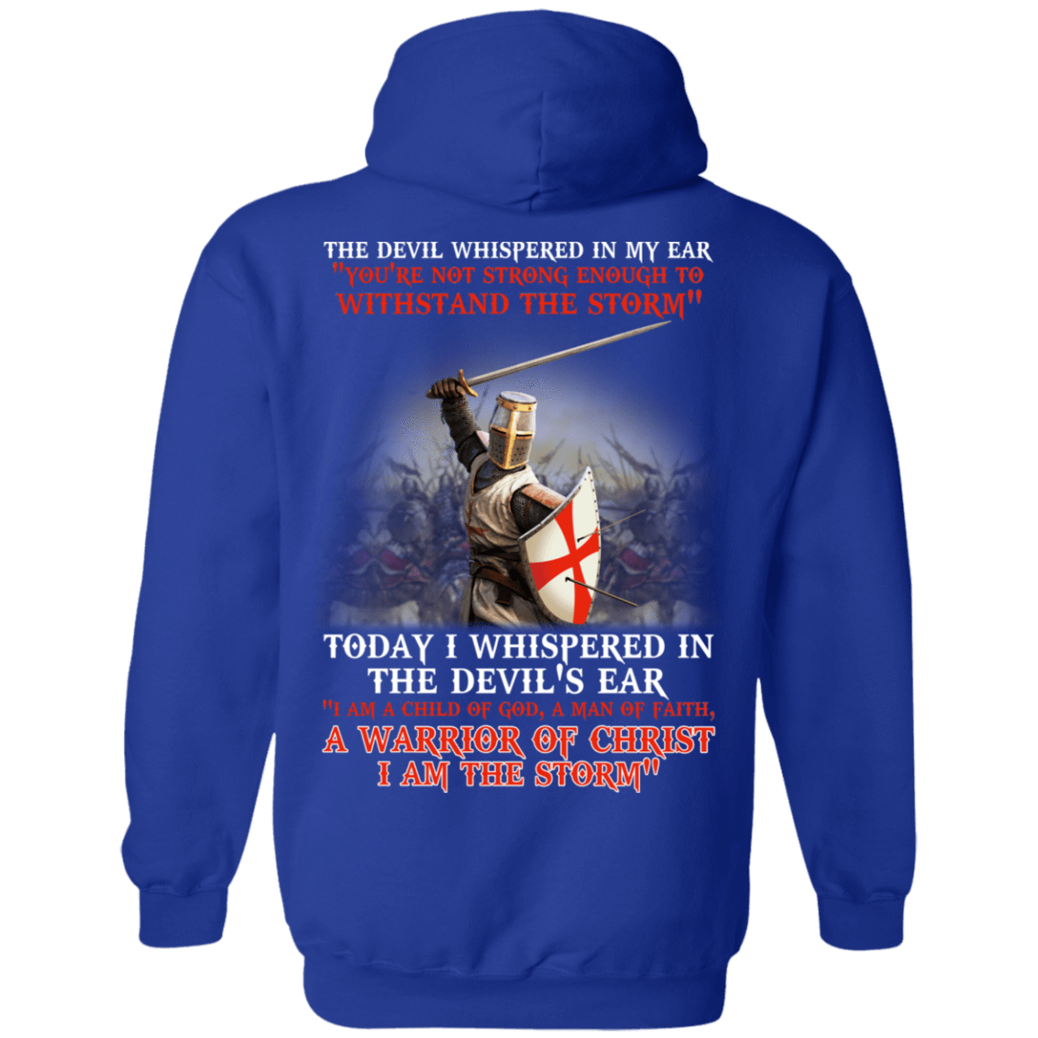 Knight Templar: I Am A Child Of God A Warrior Of Christ I Am The Storm 541-4765-72774741-23175 - Tee Ript