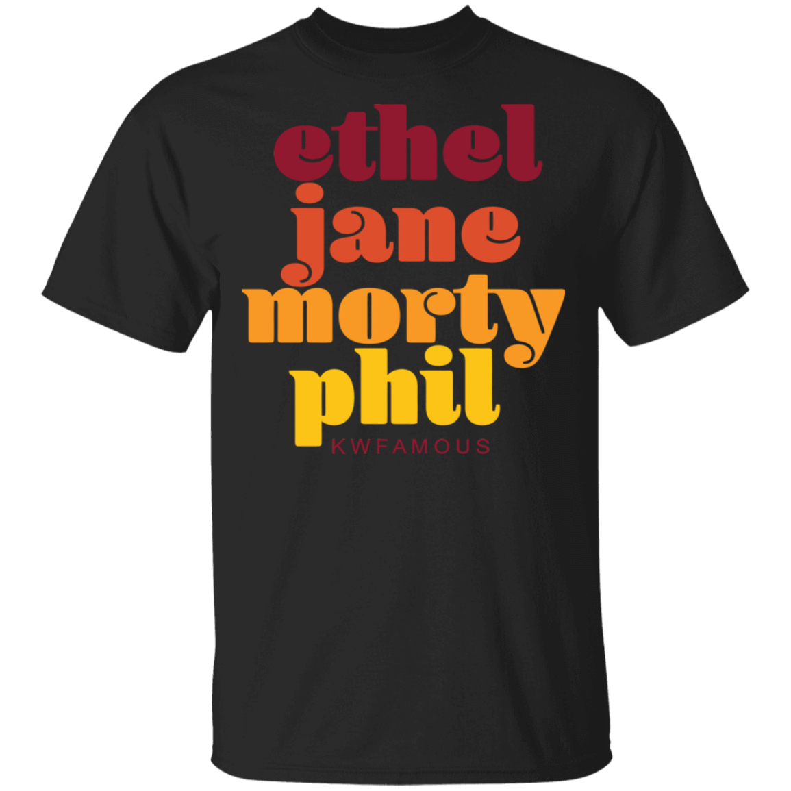 Kwfamous Squad Ethel Jane Morty Phil T-Shirts, Hoodies, Tank 22-113-79271417-252 - Tee Ript