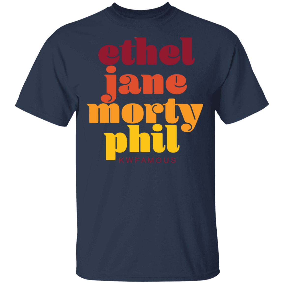 Kwfamous Squad Ethel Jane Morty Phil T-Shirts, Hoodies, Tank 22-111-79271417-250 - Tee Ript