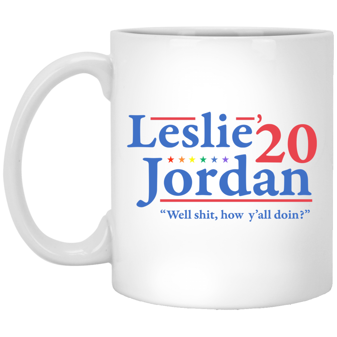 Leslie Jordan 2020 Well Shit How Y'all Doin Mug 1005-9786-88282898-47417 - Tee Ript