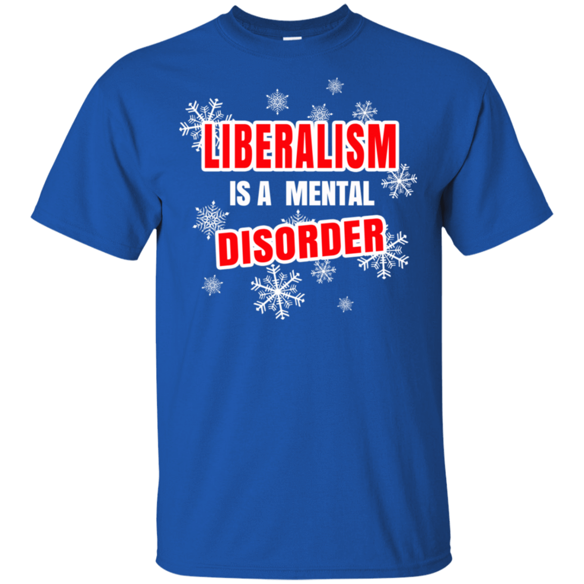 Liberalism Is A Mental Disorder 22-110-74095504-249 - Tee Ript