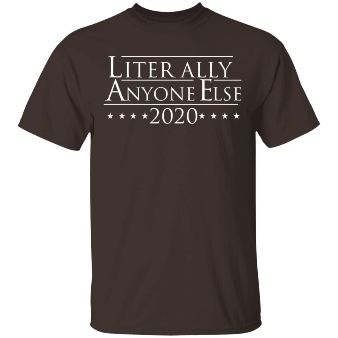 Literally Anyone Else 2020 T-Shirts, Hoodies 1049-9956-88765989-48152 - Tee Ript