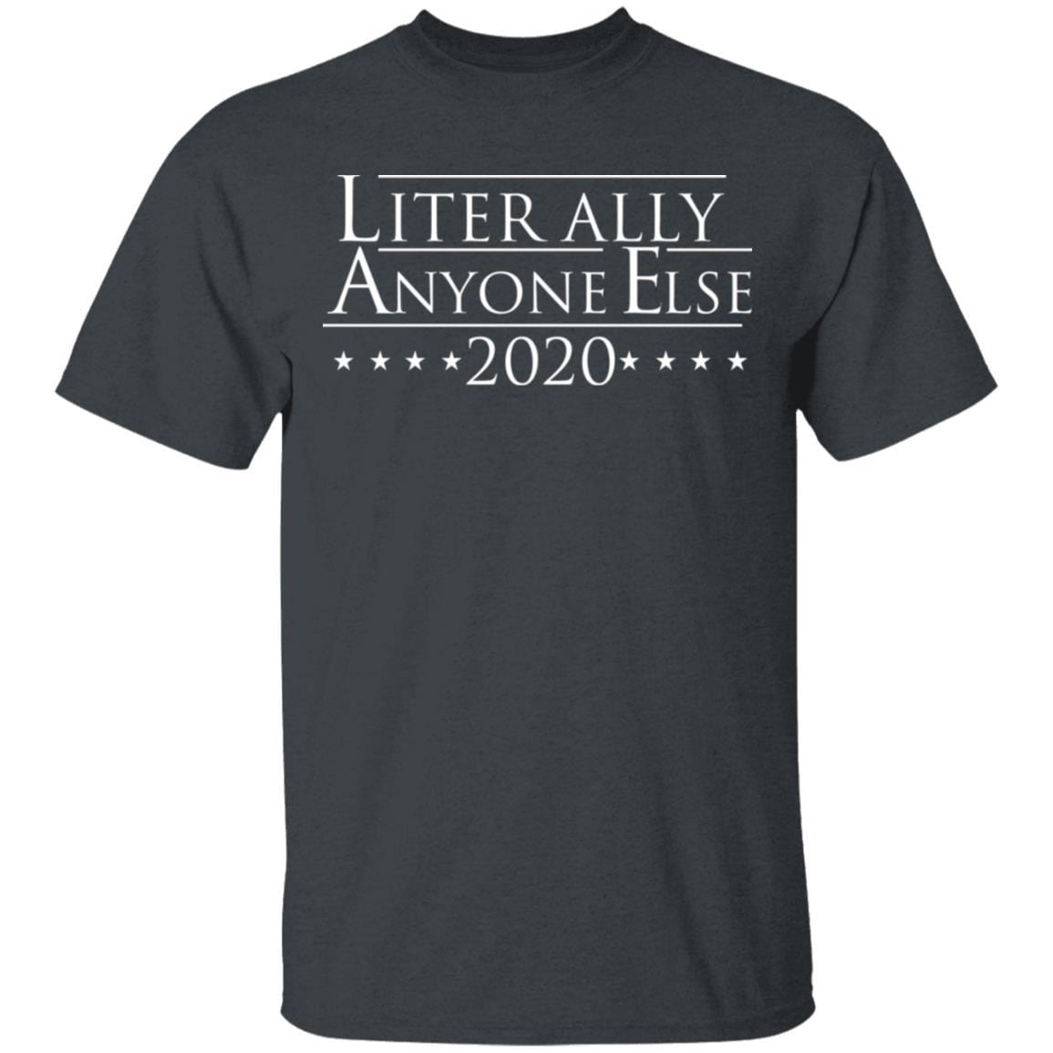 Literally Anyone Else 2020 T-Shirts, Hoodies 1049-9957-88765989-48192 - Tee Ript