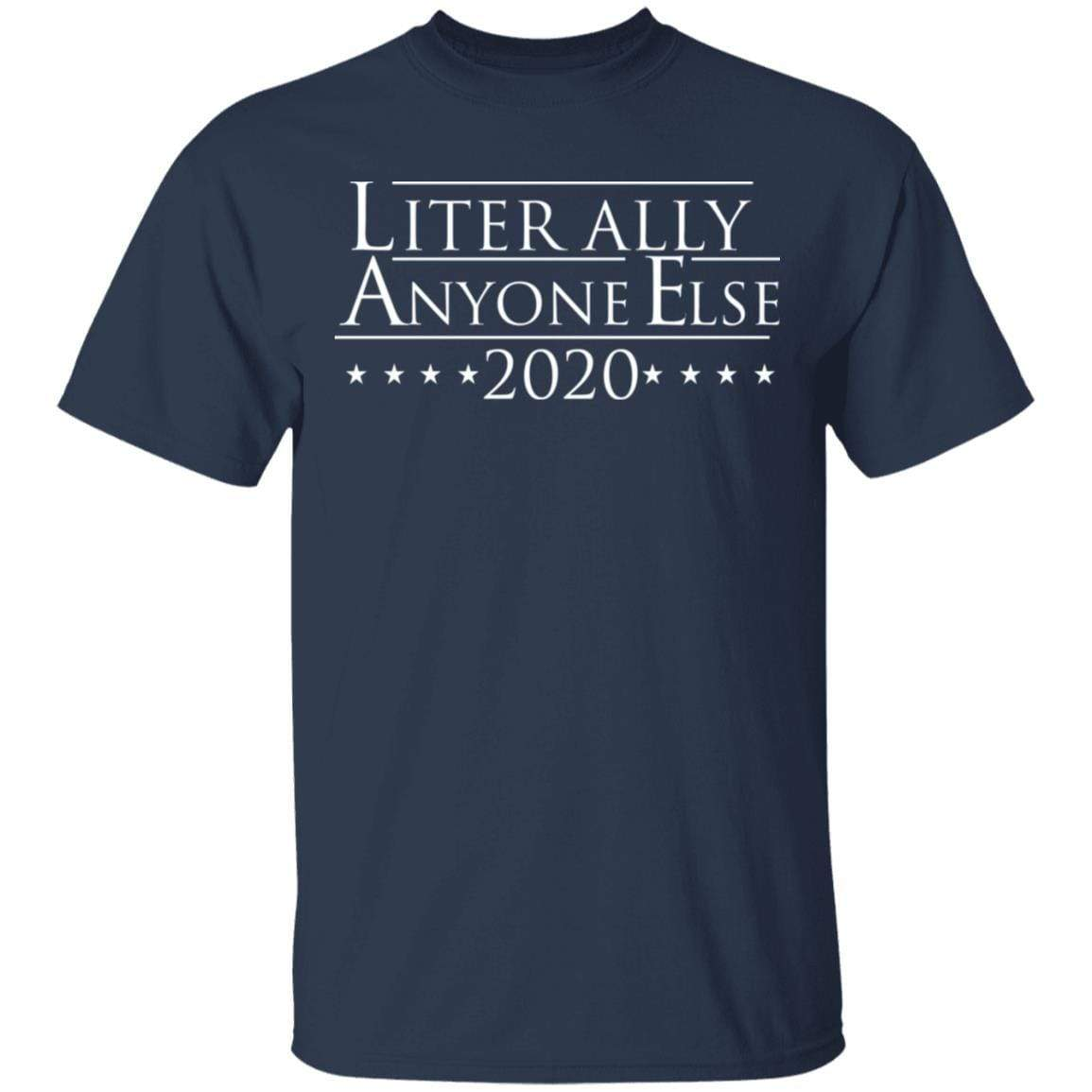 Literally Anyone Else 2020 T-Shirts, Hoodies 1049-9966-88765989-48248 - Tee Ript