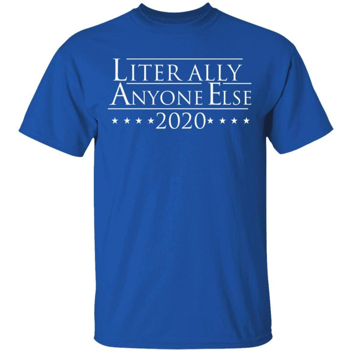 Literally Anyone Else 2020 T-Shirts, Hoodies 1049-9971-88765989-48286 - Tee Ript