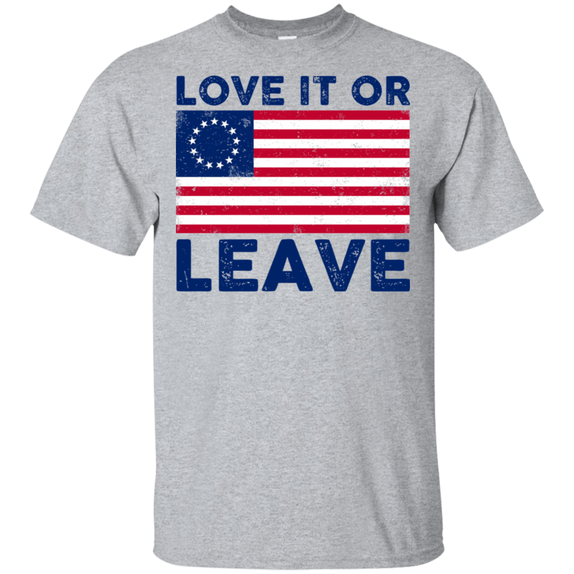 Love It Or Leave Betsy Ross American Flag T-Shirts, Hoodie, Tank 22-115-78811041-254 - Tee Ript