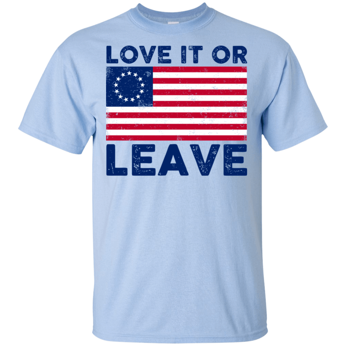 Love It Or Leave Betsy Ross American Flag T-Shirts, Hoodie, Tank 22-9800-78811041-47430 - Tee Ript