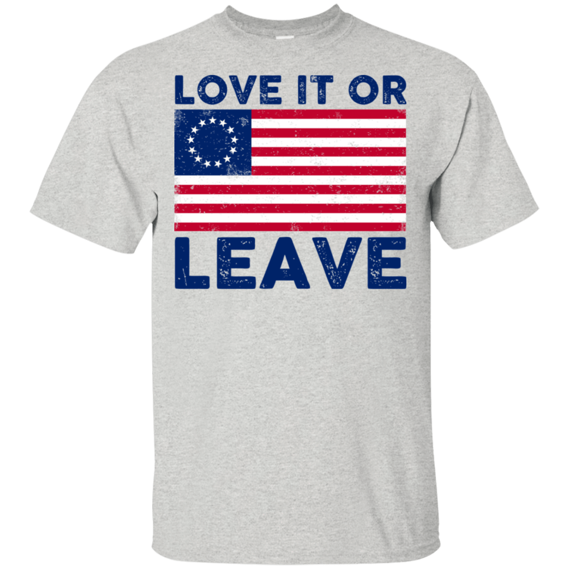 Love It Or Leave Betsy Ross American Flag T-Shirts, Hoodie, Tank 22-2475-78811041-12568 - Tee Ript