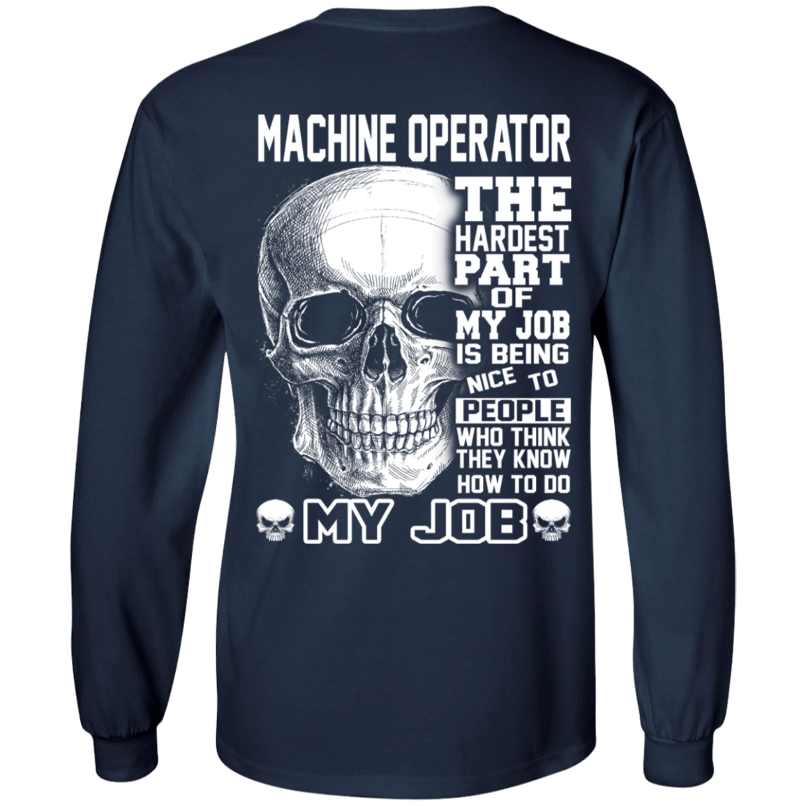 Machine Operator The Hardest Part Of My Job 30-184-71609224-331 - Tee Ript