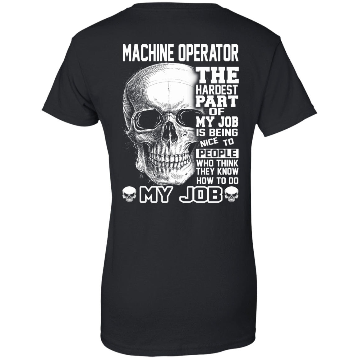 Machine Operator The Hardest Part Of My Job 939-9248-71609226-44695 - Tee Ript