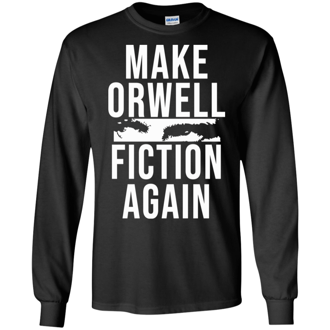 Make Orwell Fiction Again 30-186-74209467-333 - Tee Ript