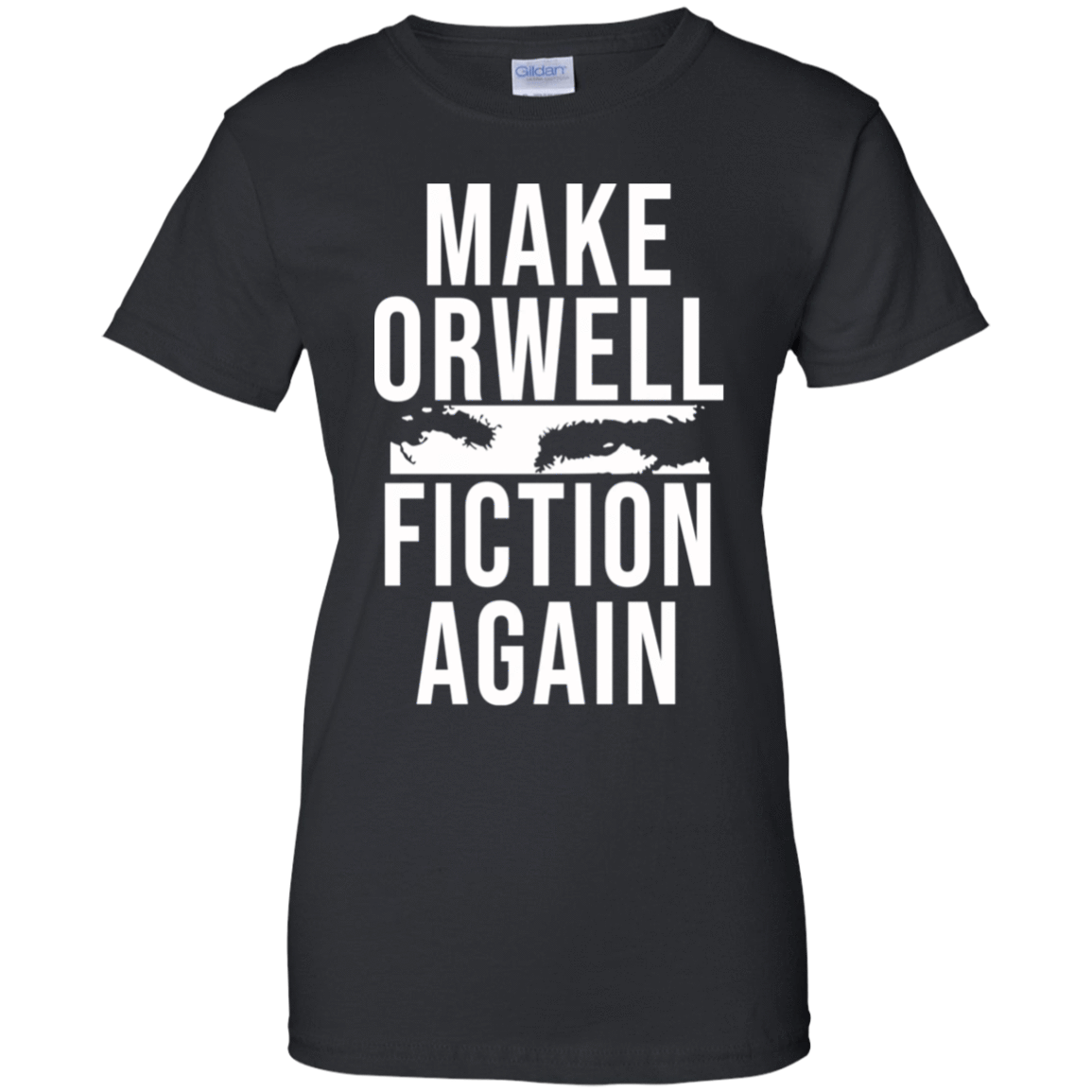 Make Orwell Fiction Again 939-9248-74209469-44695 - Tee Ript