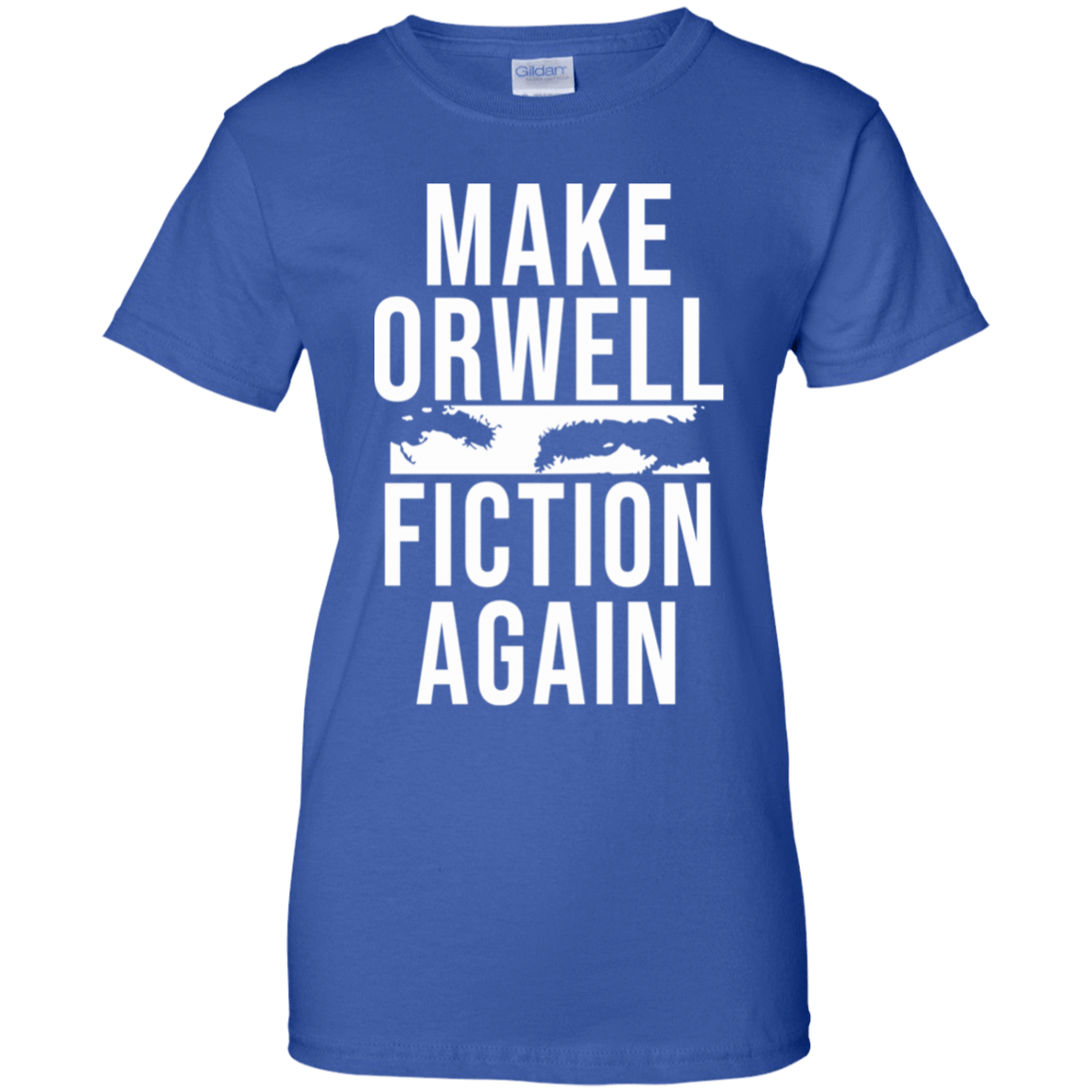 Make Orwell Fiction Again 939-9264-74209469-44807 - Tee Ript