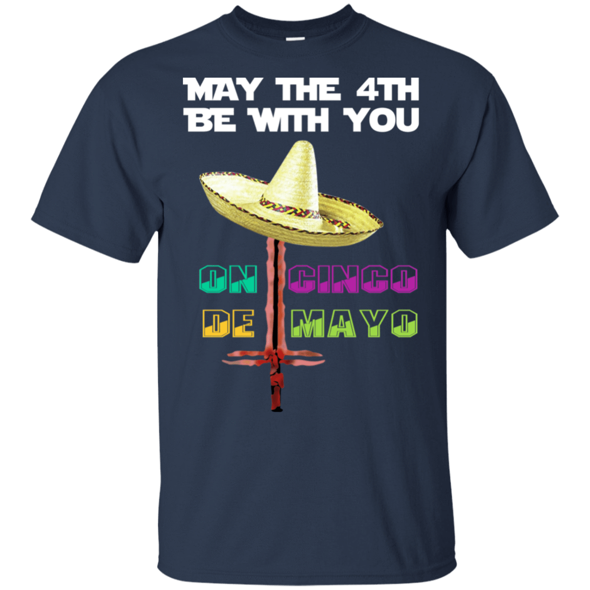 May The 4th Be With You On Cinco De MayO Star Wars T-Shirts, Hoodie, Tank 22-111-78393114-250 - Tee Ript