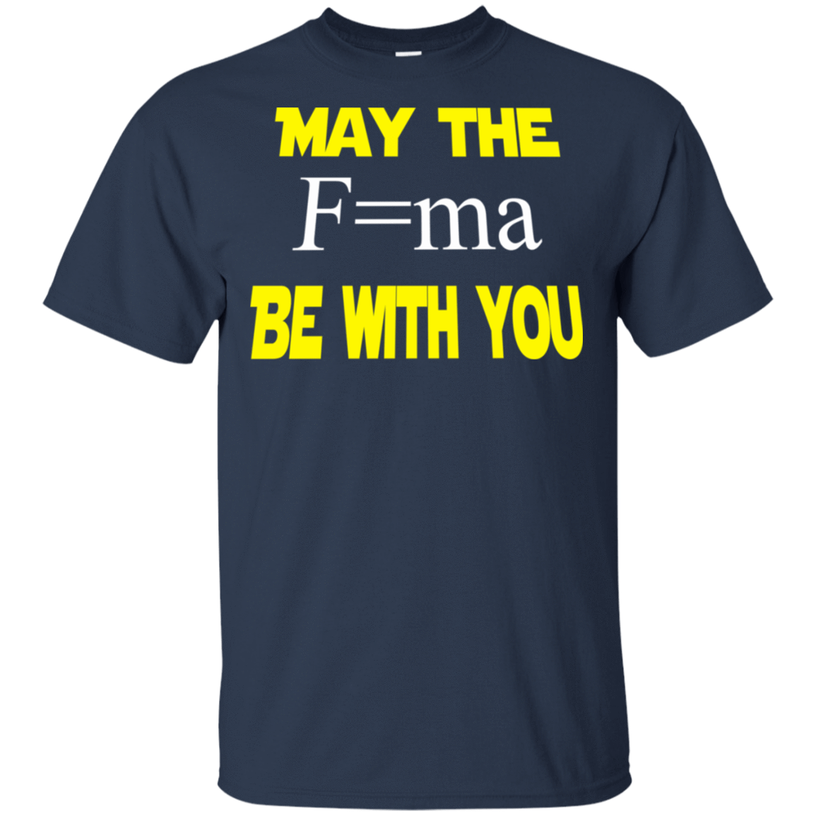 May The Mass Times Acceleration Be With You T-Shirts, Hoodie, Tank 22-111-78131407-250 - Tee Ript