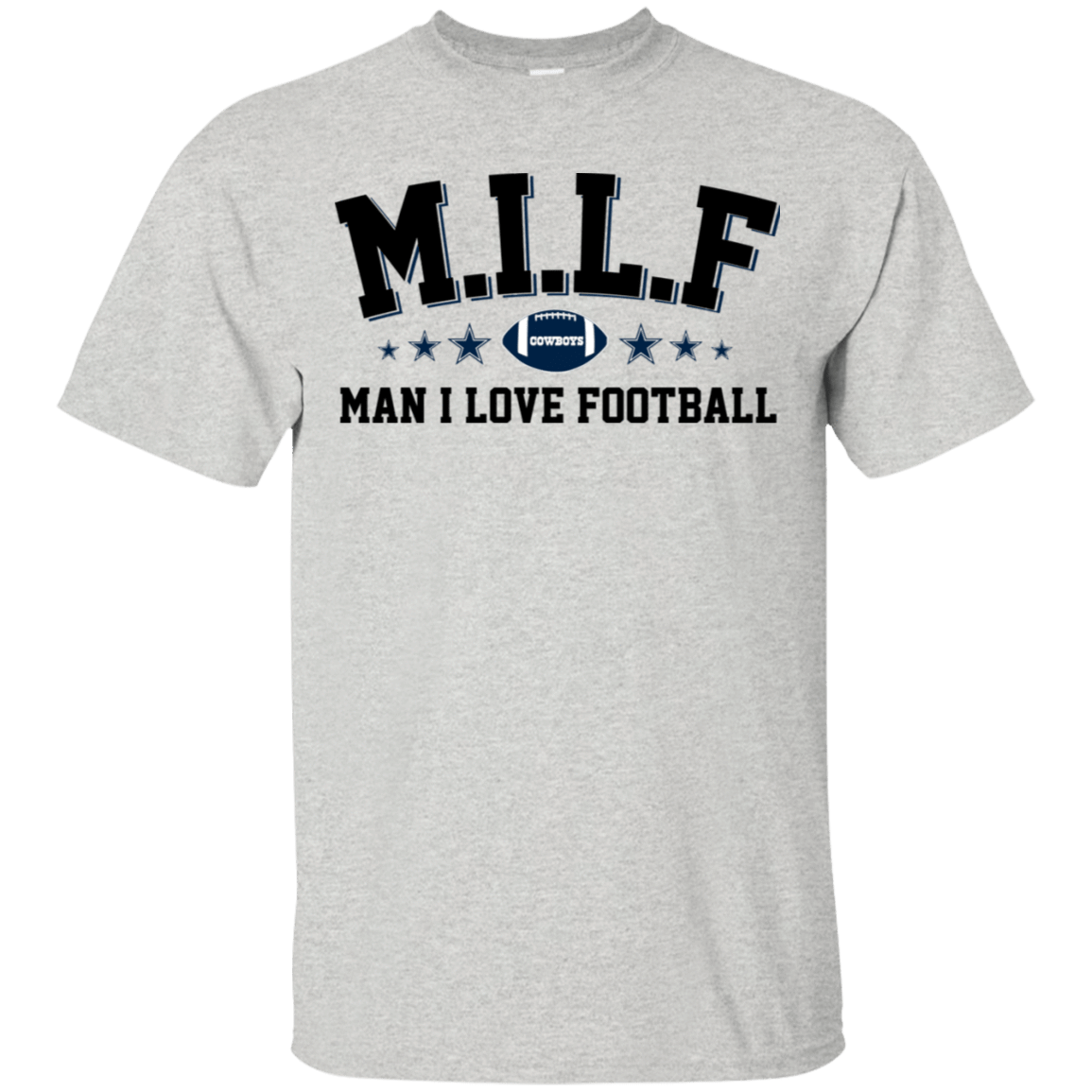 Milf Man I Love Football Cowboys T-Shirts, Hoodie, Tank 22-2475-78318705-12568 - Tee Ript