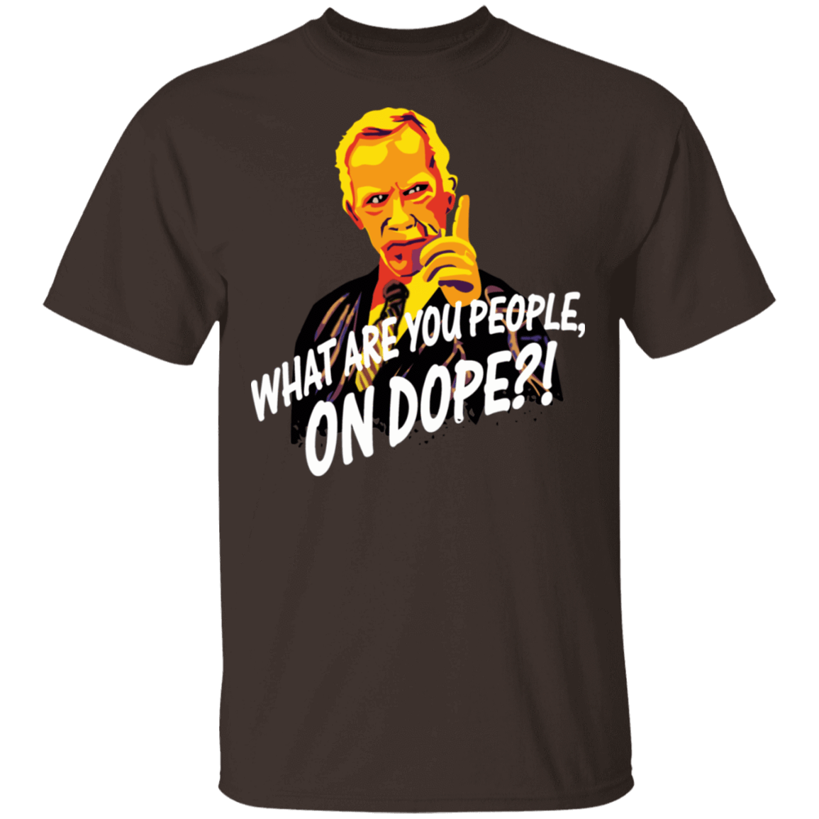 Mr Hand What Are You People On Dope T-Shirts, Hoodies, Tank 22-2283-79715840-12087 - Tee Ript