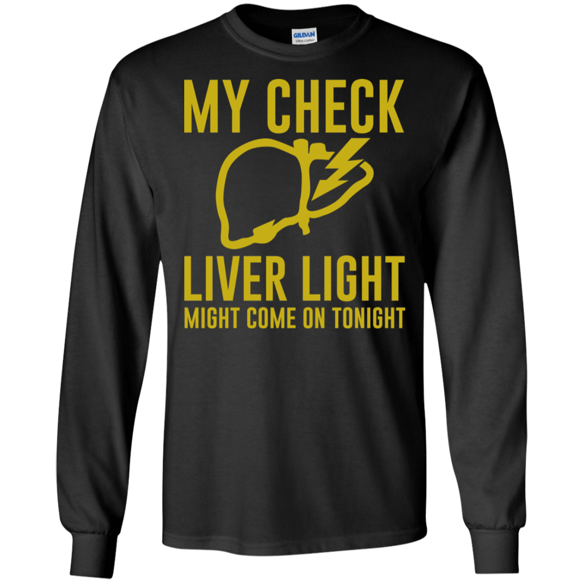 My Check Liver Light Might Come On Tonight 30-186-73421400-333 - Tee Ript