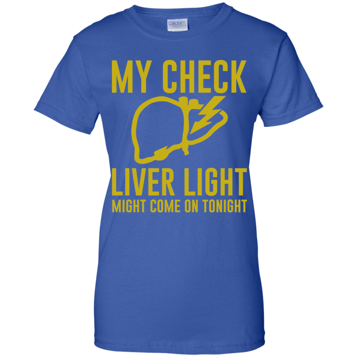 My Check Liver Light Might Come On Tonight 939-9264-73421402-44807 - Tee Ript