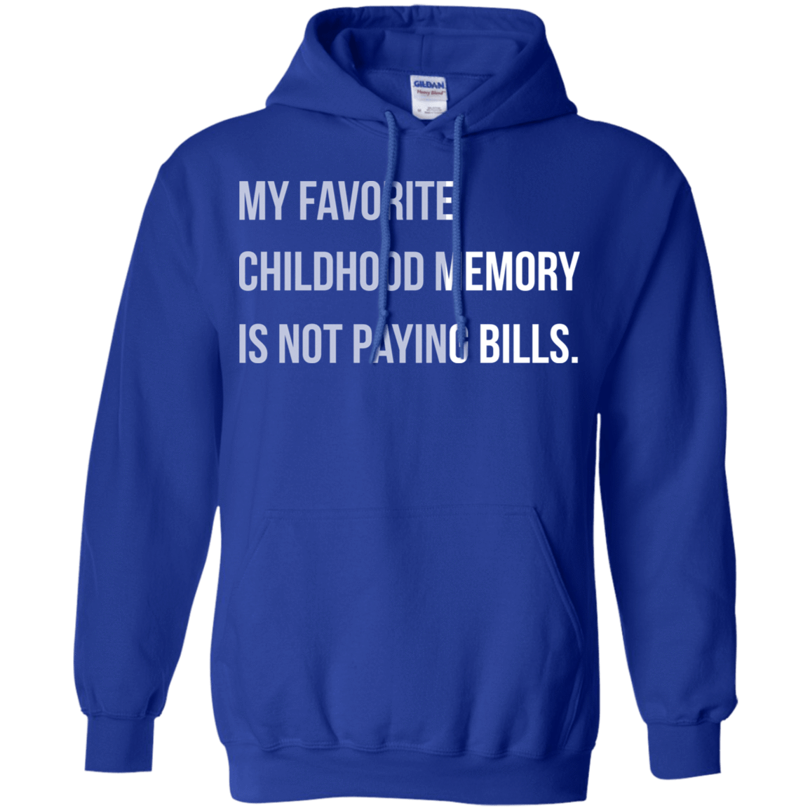 My Favorite Childhood Memory Is Not Paying Bills 541-4765-73421365-23175 - Tee Ript