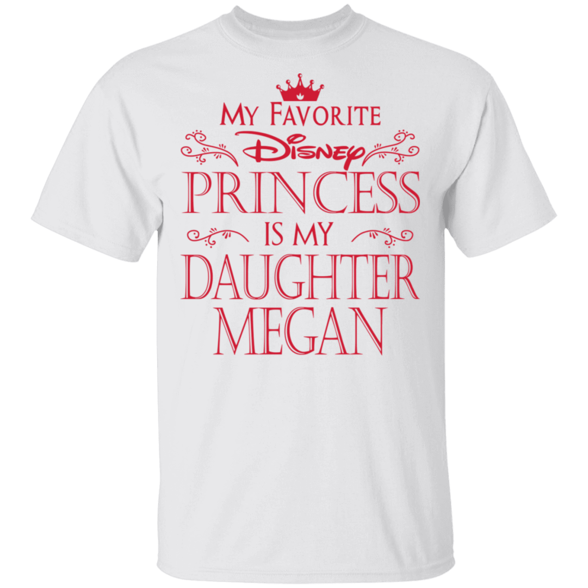My Favorite Disney Princess Is My Daughter Megan T-Shirts, Hoodies, Tank 1049-9974-81647389-48300 - Tee Ript