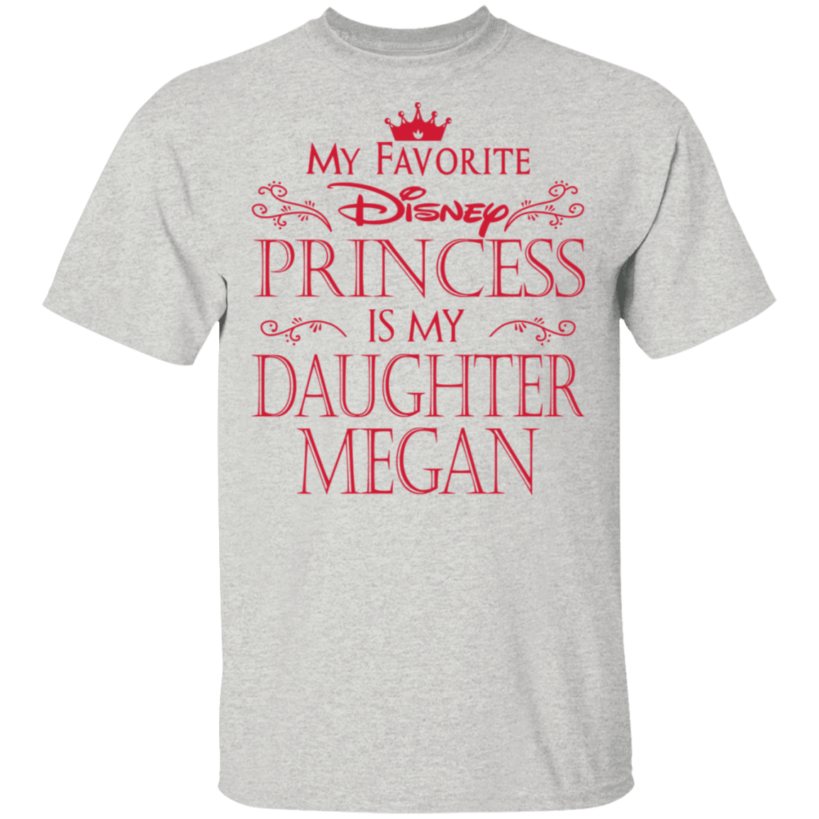 My Favorite Disney Princess Is My Daughter Megan T-Shirts, Hoodies, Tank 1049-9952-81647389-48184 - Tee Ript