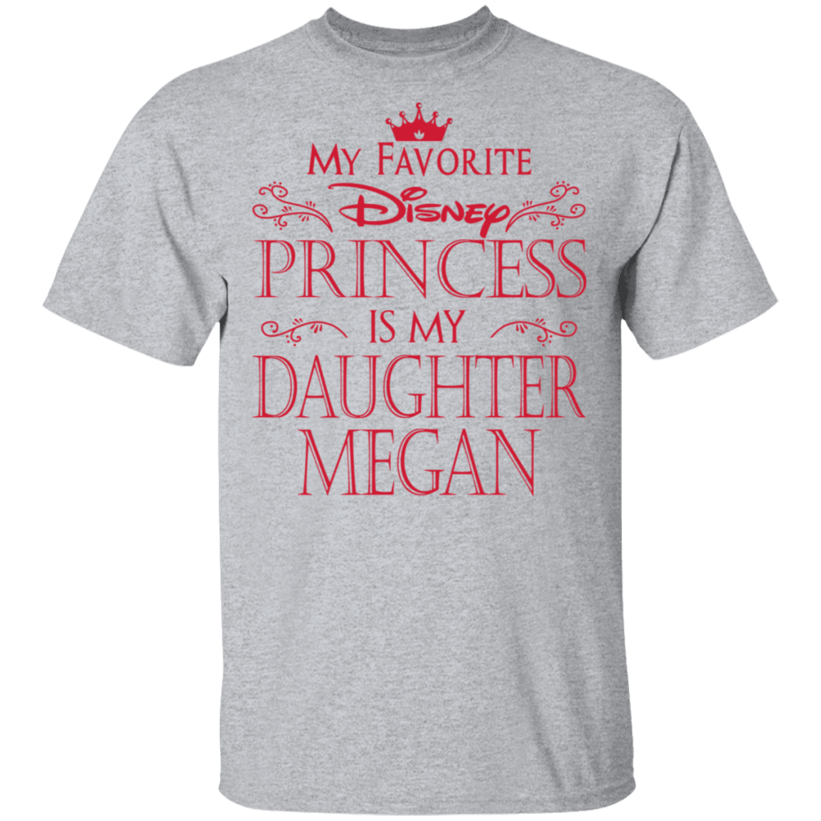 My Favorite Disney Princess Is My Daughter Megan T-Shirts, Hoodies, Tank 1049-9972-81647389-48200 - Tee Ript