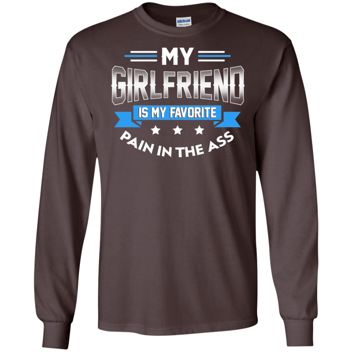 My Girlfriend Is My Favorite Pain In The Ass 30-2107-73428844-10724 - Tee Ript