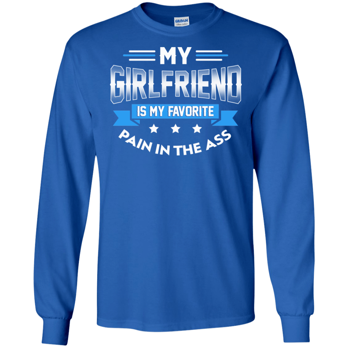 My Girlfriend Is My Favorite Pain In The Ass 30-183-73428844-330 - Tee Ript