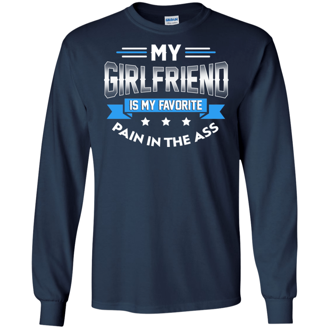 My Girlfriend Is My Favorite Pain In The Ass 30-184-73428844-331 - Tee Ript