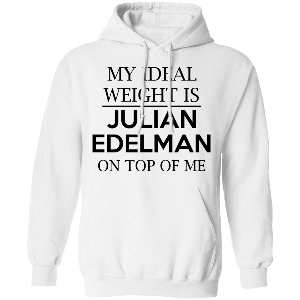 My Ideal Weight Is Julian Edelman On Top Of Me T-Shirts, Hoodies, Tank 541-4744-79345117-23183 - Tee Ript