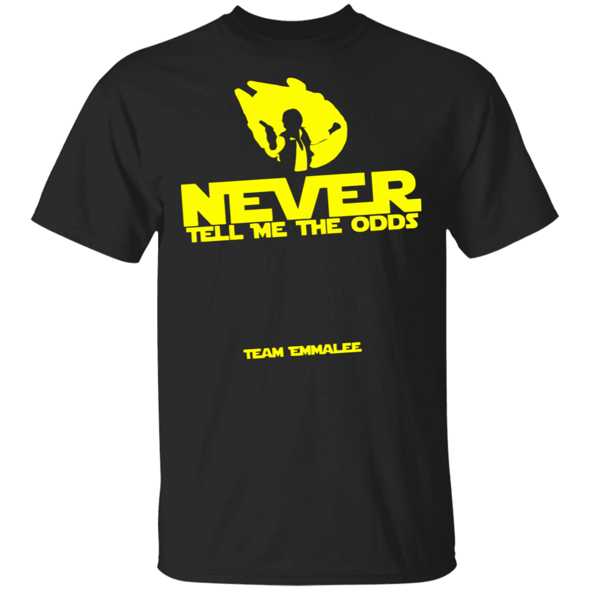 Never Tell Me The Odds Team Emmalee T-Shirts, Hoodies, Tank 22-113-79608030-252 - Tee Ript