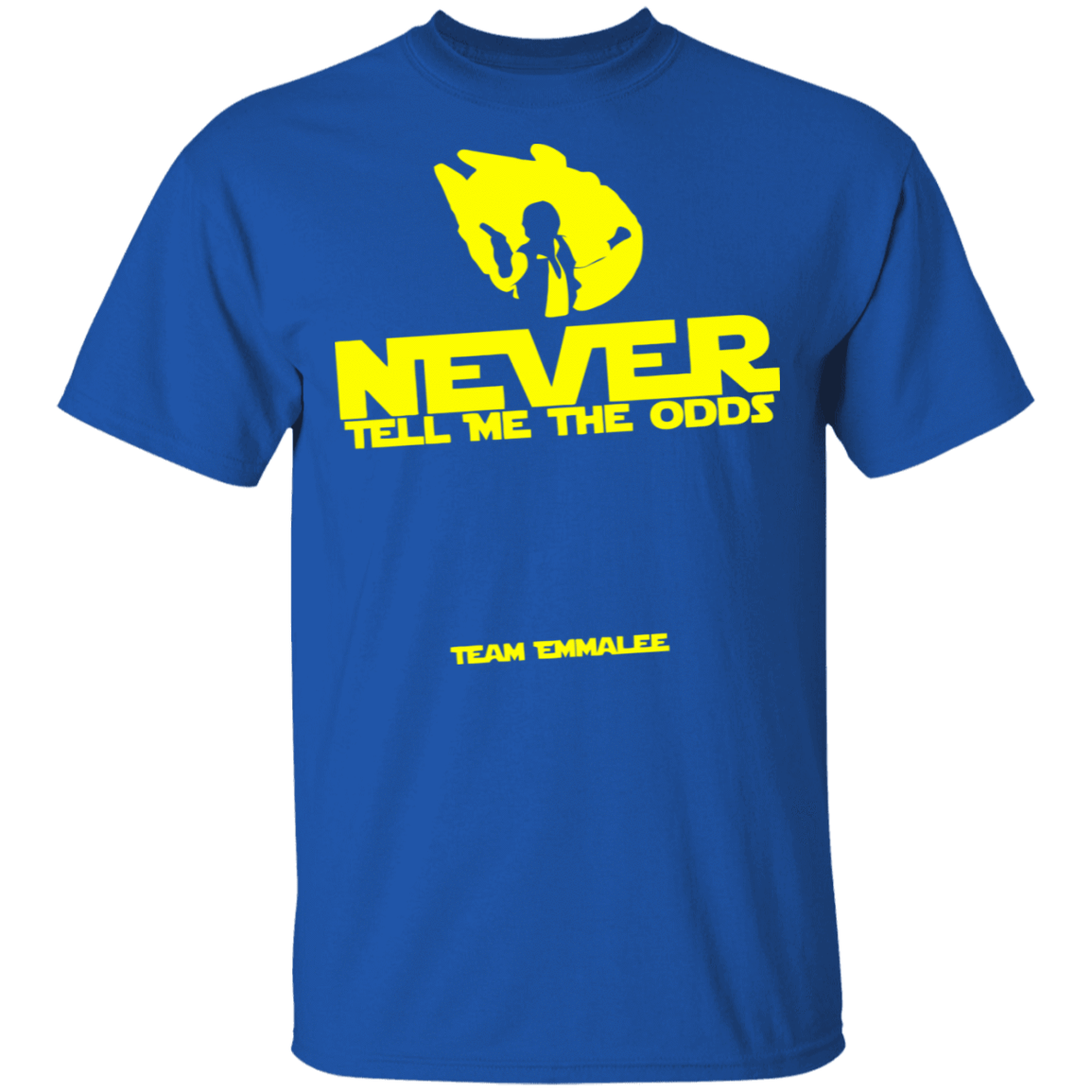 Never Tell Me The Odds Team Emmalee T-Shirts, Hoodies, Tank 22-110-79608030-249 - Tee Ript