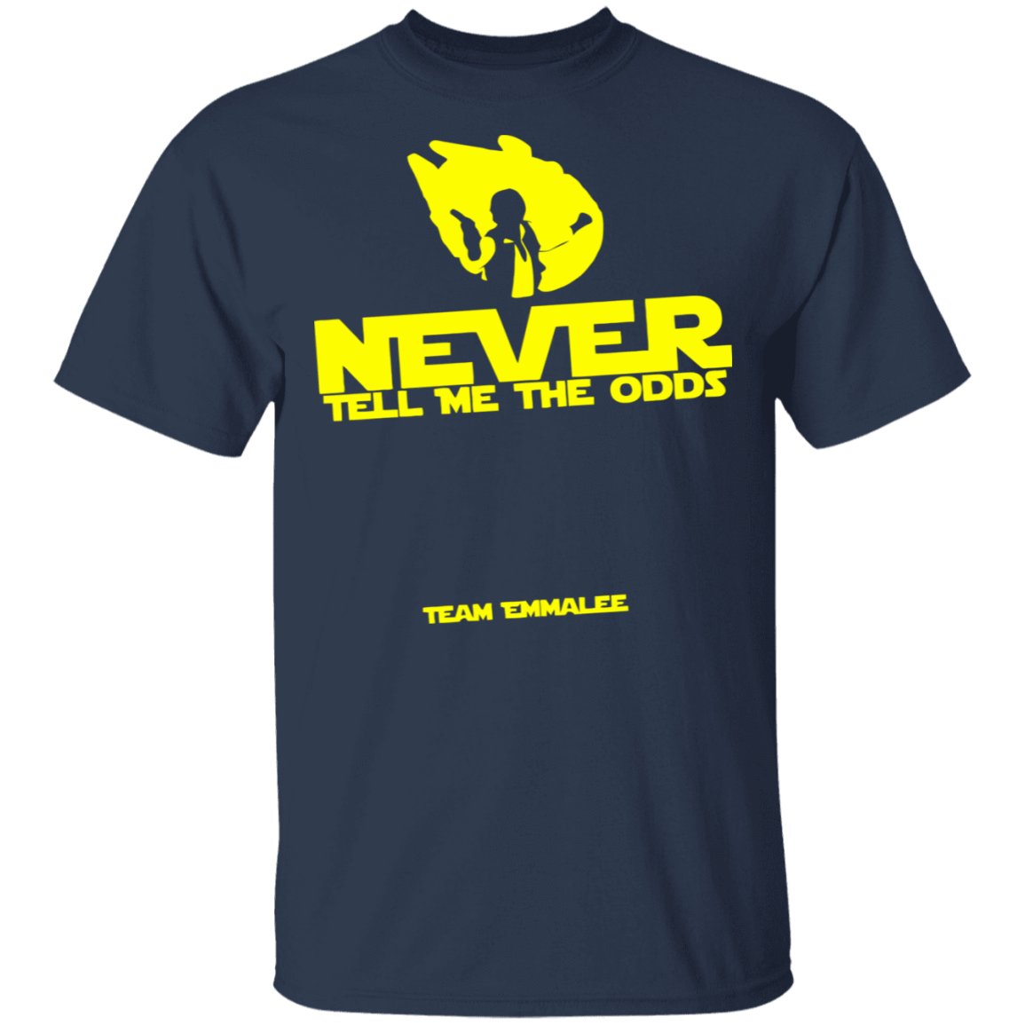 Never Tell Me The Odds Team Emmalee T-Shirts, Hoodies, Tank 22-111-79608030-250 - Tee Ript