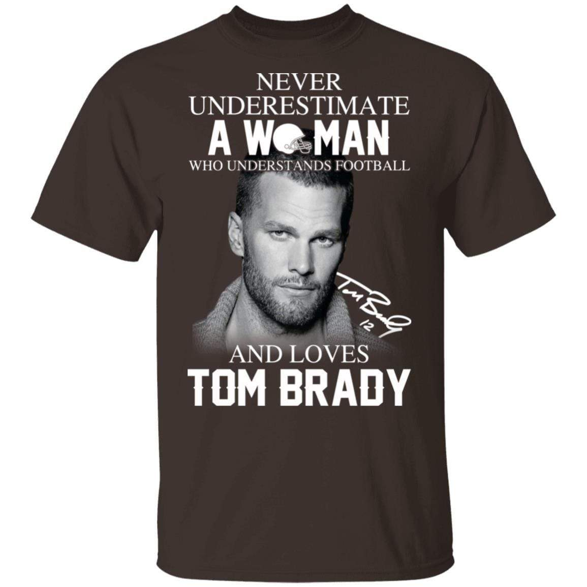 Never Underestimate A Woman Who Understands Football And Loves Tom Brady T-Shirts, Hoodies 1049-9956-86894527-48152 - Tee Ript