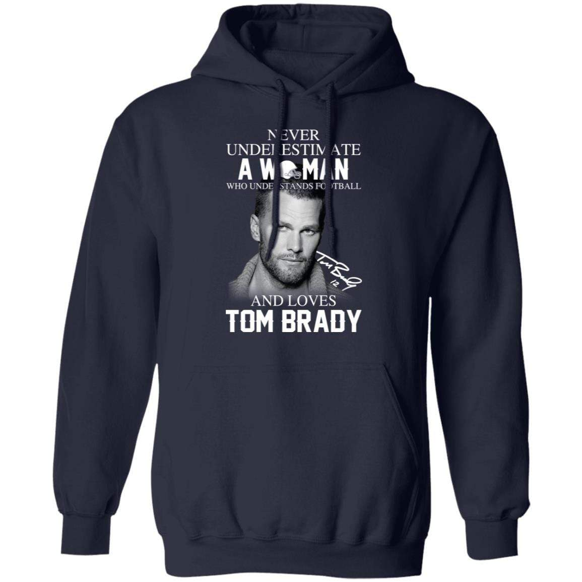 Never Underestimate A Woman Who Understands Football And Loves Tom Brady T-Shirts, Hoodies 541-4742-86894526-23135 - Tee Ript