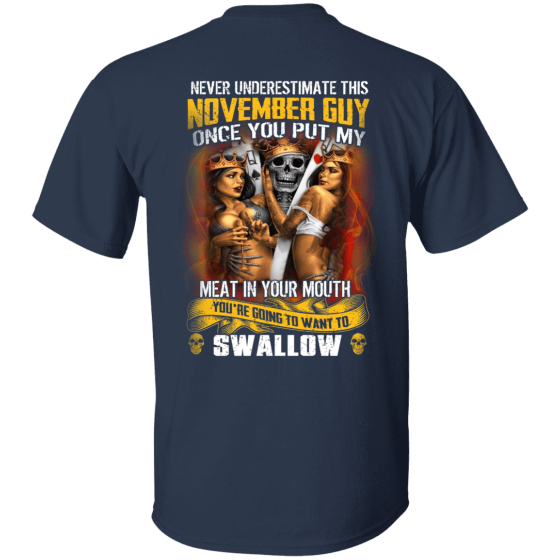 Never Underestimate This November Guy Once You Put My Meat In You Mouth T-Shirts, Hoodies, Tank 1049-9966-80692117-48248 - Tee Ript