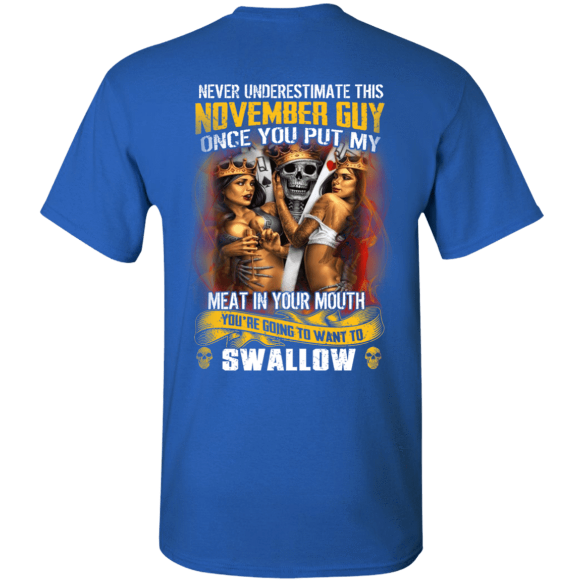 Never Underestimate This November Guy Once You Put My Meat In You Mouth T-Shirts, Hoodies, Tank 1049-9971-80692117-48286 - Tee Ript