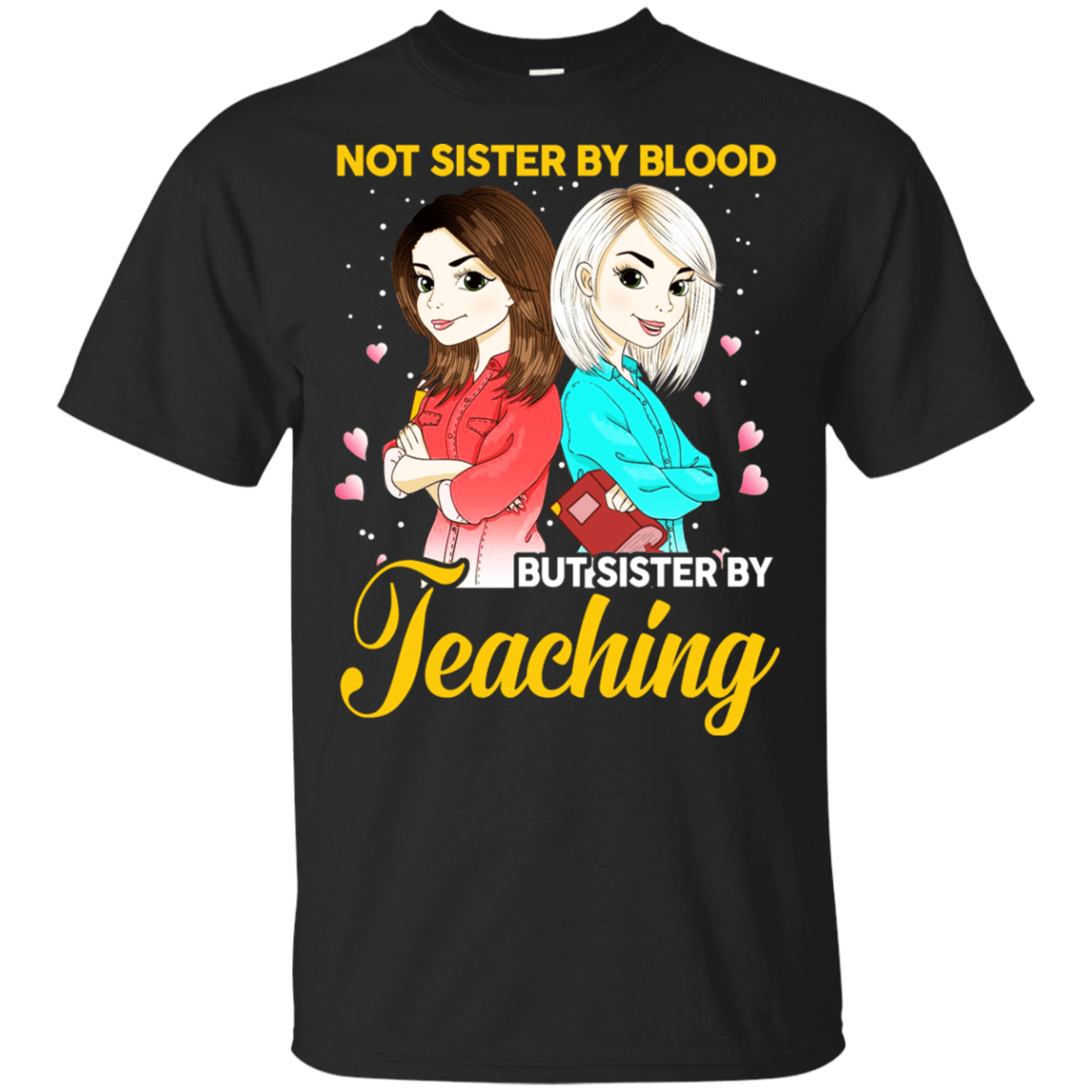 Not Sister By Blood But Sister By Teaching Teacher T-Shirts, Hoodie, Tank 22-113-78498823-252 - Tee Ript