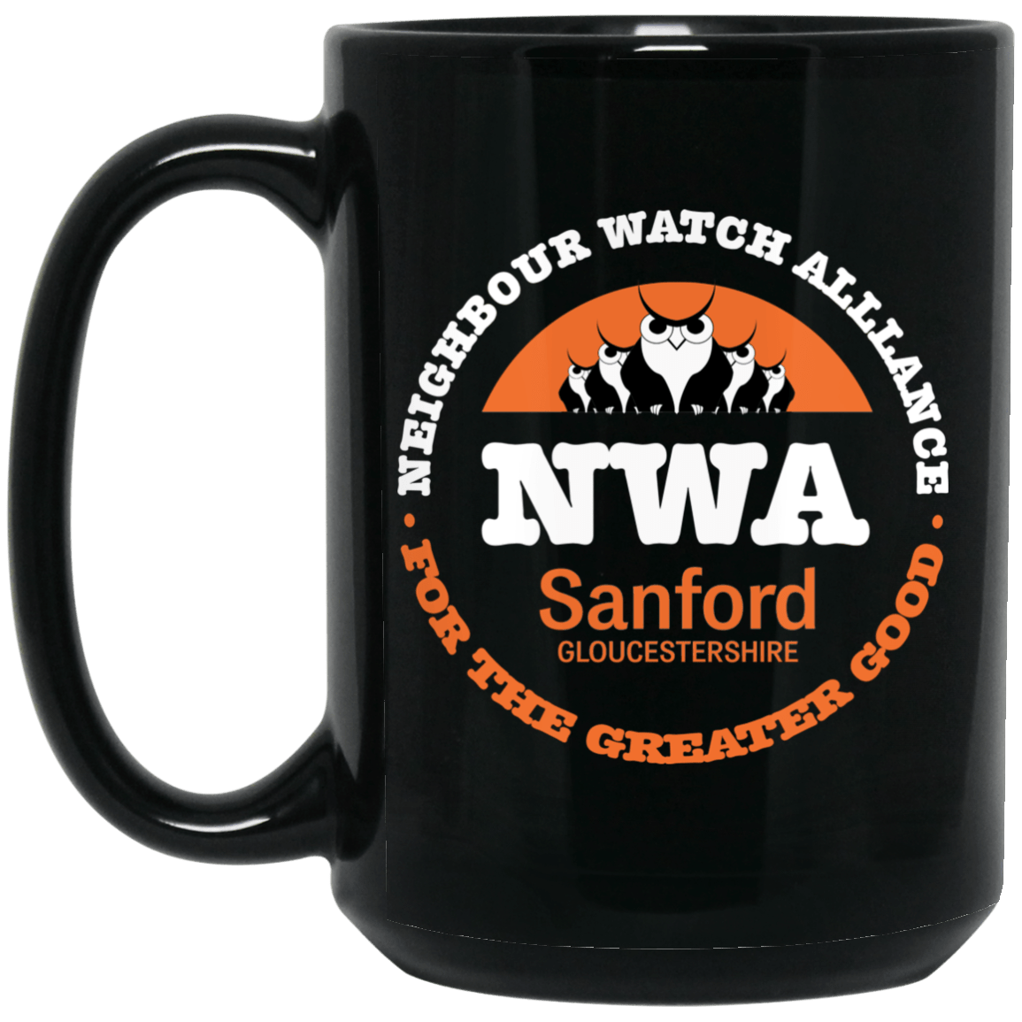 NWA Neighbourhood Watch Alllance For The Greater Good Mug 1066-10182-91587446-49311 - Tee Ript