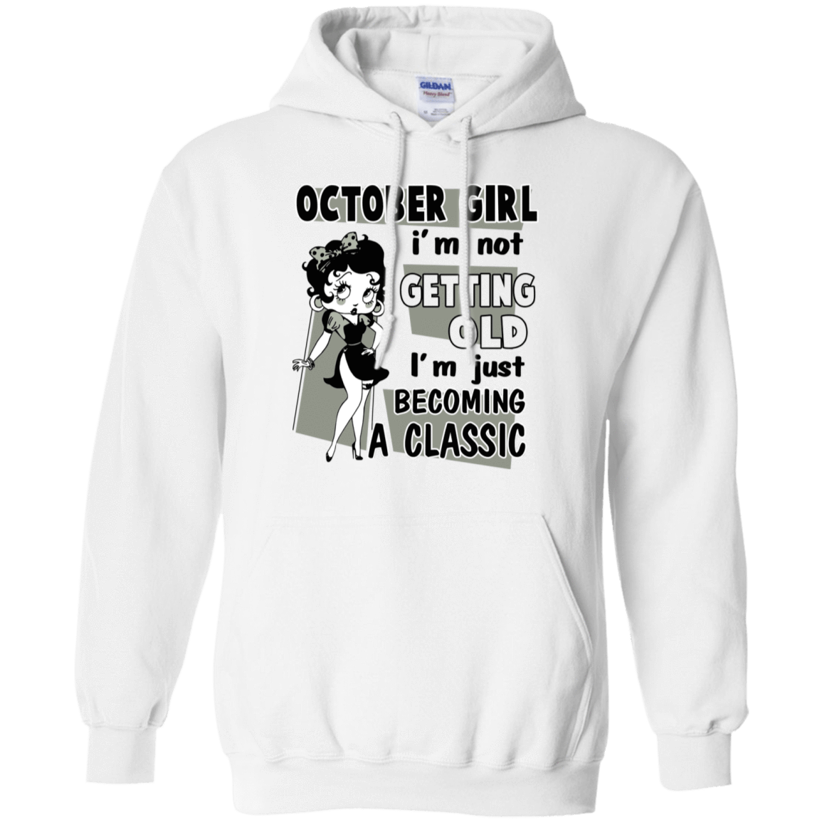 October Girl I'm Not Getting Old I'm Just Becoming A Classic T-Shirts, Hoodies 541-4744-77495227-23183 - Tee Ript