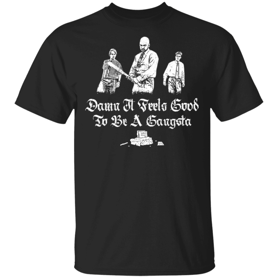 Office Space Damn It Feels Good To Be A Gangster T-Shirts, Hoodies, Tank 22-113-79712493-252 - Tee Ript