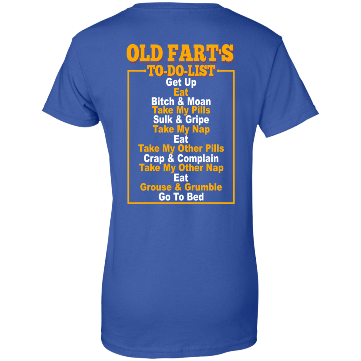Old Fart's To Do List 939-9264-73421049-44807 - Tee Ript