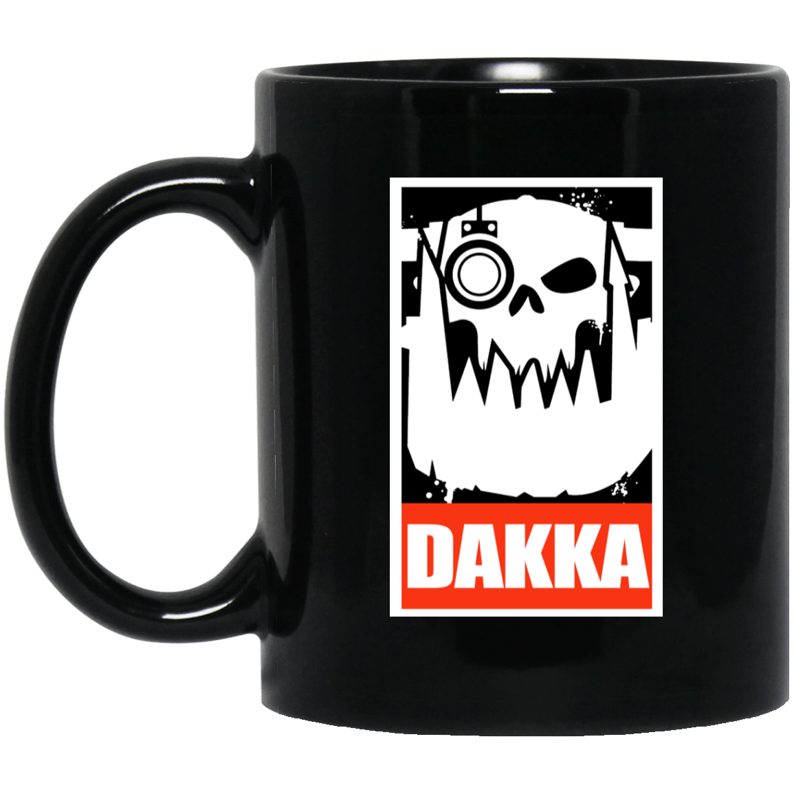 Orks Dakka Tabletop Wargaming And Miniatures Addict Mug 1065-10181-88767858-49307 - Tee Ript