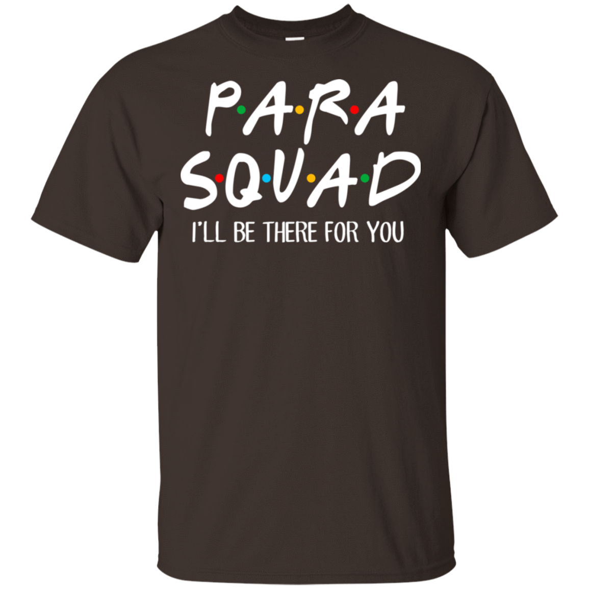 Para Squad I'll Be There For You T-Shirts, Hoodie, Tank 22-2283-77675113-12087 - Tee Ript
