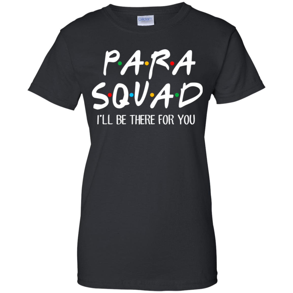 Para Squad I'll Be There For You T-Shirts, Hoodie, Tank 939-9248-77675116-44695 - Tee Ript