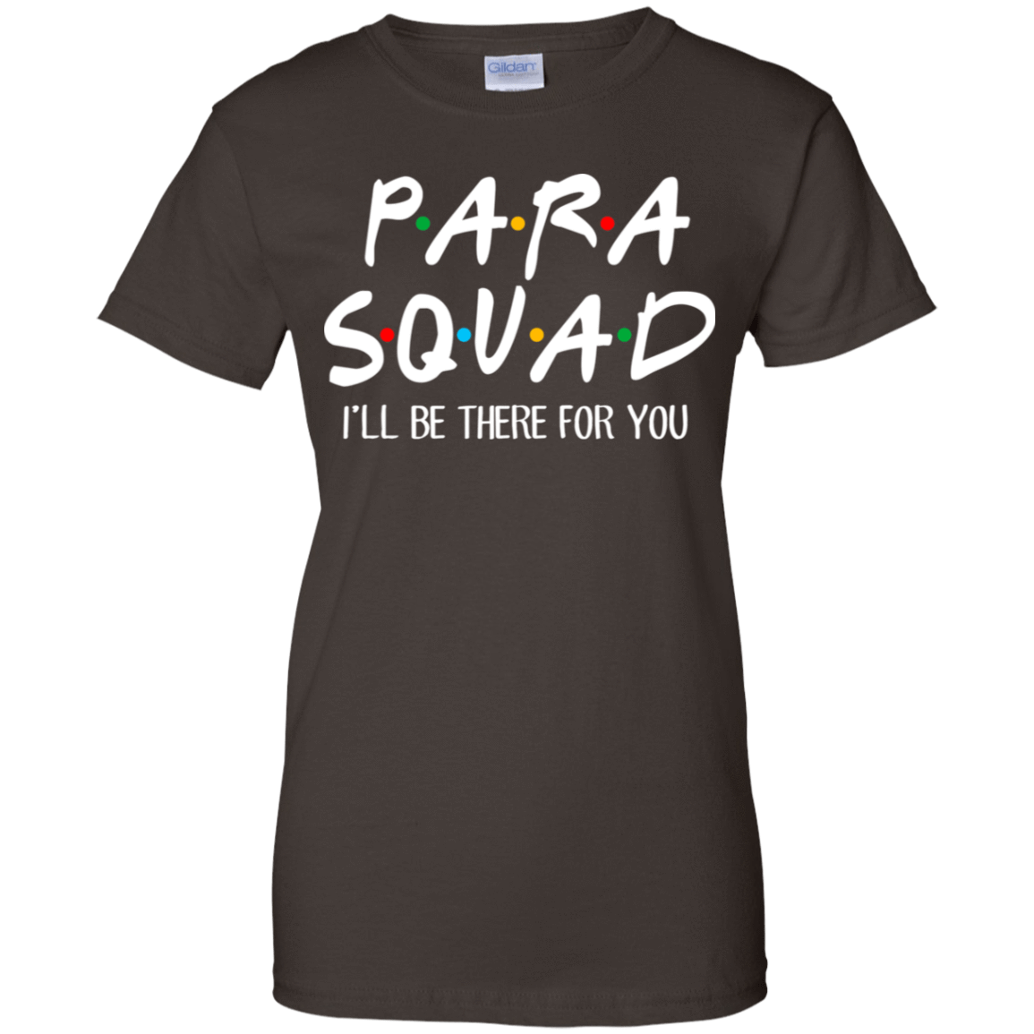 Para Squad I'll Be There For You T-Shirts, Hoodie, Tank 939-9251-77675116-44702 - Tee Ript