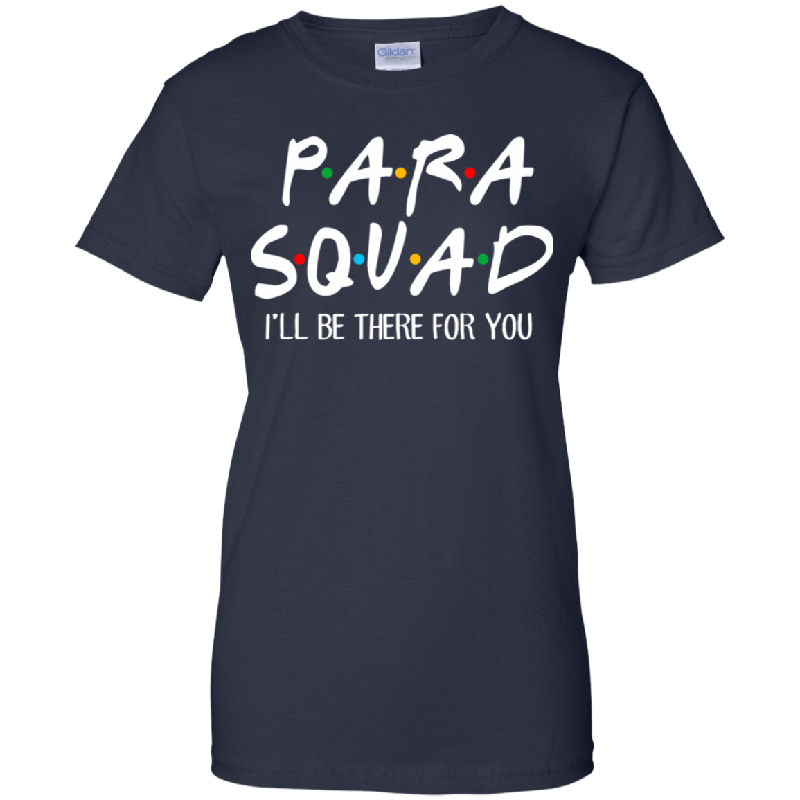 Para Squad I'll Be There For You T-Shirts, Hoodie, Tank 939-9259-77675116-44765 - Tee Ript